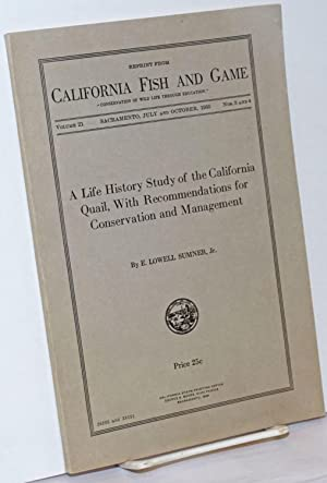 A Life History Study of the California Quail, With Recommendations for Conservation and Managemen...