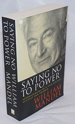 Saying no to power, autobiography of a 20th century activist and thinker