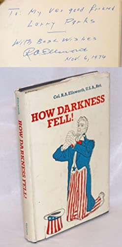 How darkness fell!