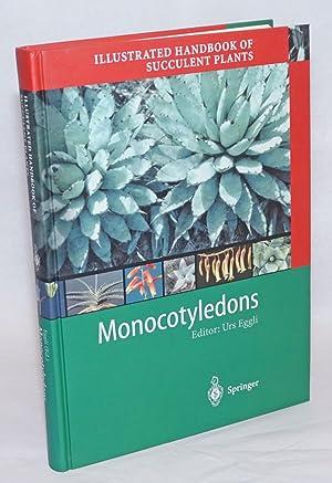 Illustrated handbook of succulent plants. Monocotyledons: Eggli, Urs, editor