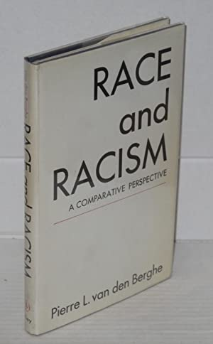 Race and racism; a comparative perspective: van den Berghe, Pierre L.
