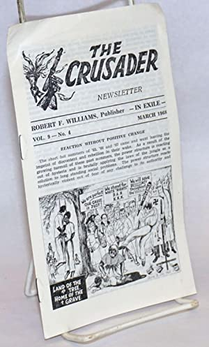 The Crusader, newsletter, Robert F. Williams, publisher - in exile - Vol. 9 - No. 4 (March, 1968)