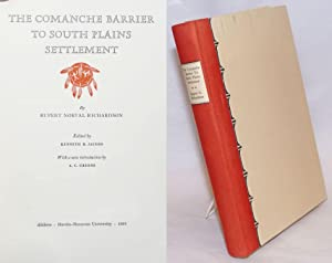 The Comanche Barrier to South Plains Settlement. Edited by Kenneth R. Jacobs; With a new introduc...