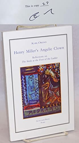 Henry Miller's Angelic Clown: reflections on The Smile at the Foot of the Ladder [signed/limited]