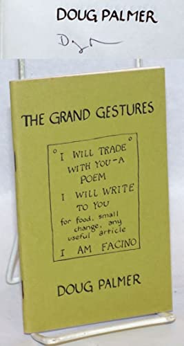 The Grand Gestures: I will trade with you - a poem, I will write to you for food, small change, a...