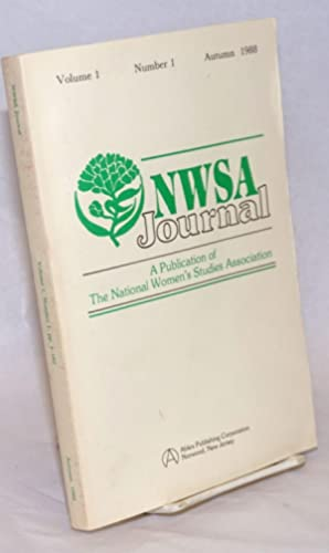 NWSA Journal, A Publication of the National Women's Studies Association. Volume 1 Number 1 Autumn...