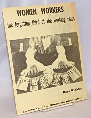 Women workers; the forgotten third of the working class