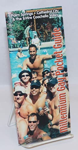 Millennium Gay Pocket Guide Palm Springs, Cathedral City & the entire Coachella Valley