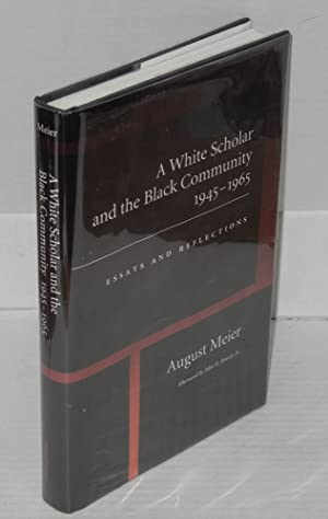 A white scholar and the black community, 1945-1965; essays and reflections, afterword by John H. ...