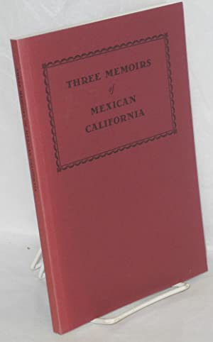 Three memoirs of Mexican California, as recorded: Savage, Thomas, Carlos