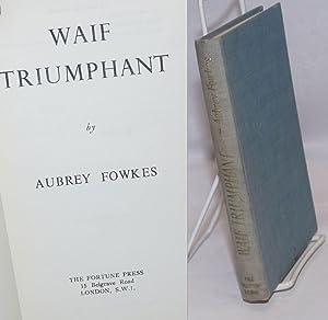 Waif Triumphant: Fowkes, Aubrey [pseudonym
