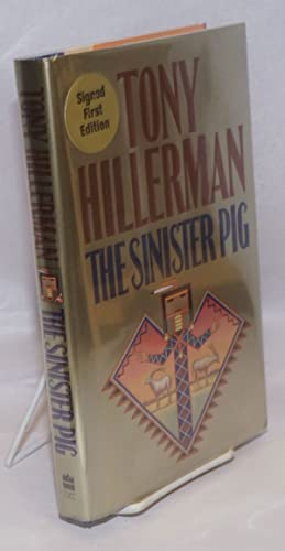 The Sinister Pig a Jim Chee Mystery [signed]