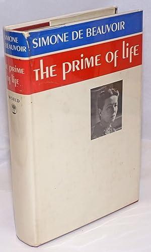 The Prime of Life: de Beauvoir, Simone,