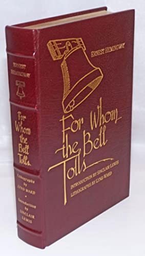 For Whom the Bell Tolls. With an Introduction by Sinclair Lewis. Illustrated with Lithographs by ...