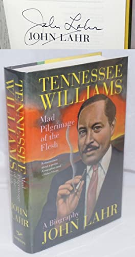 Tennessee Williams: mad pilgrimage of the flesh; a biography [signed]
