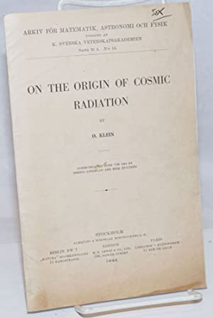On the Origin of Cosmic Radiation: communicated June 7th 1944 by Bertil Linbland and Erik Hulthen