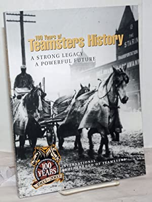 100 Years of Teamsters History: A Strong Legacy, A Powerful Future