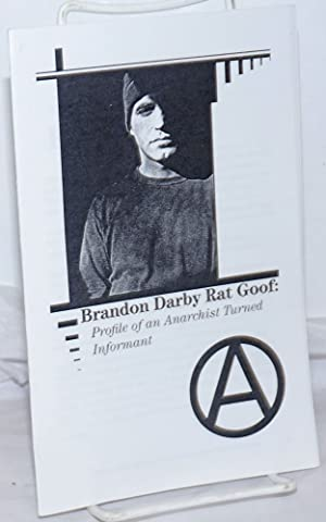 Brandon Darby Rat Goof: Profile of an Anarchist Turned Informant