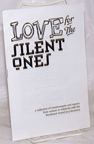 Love for the Silent Ones: a collection of communiqués and reports from actions in solidarity with...
