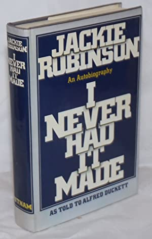 I Never Had it Made: an autobiography, as told to Alfred Duckett