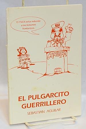 El pulgarcito guerrillero: Aguilar, Sebasti?n