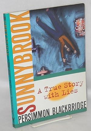Sunnybrook; a true story with lies .: Blackbridge, Persimmon