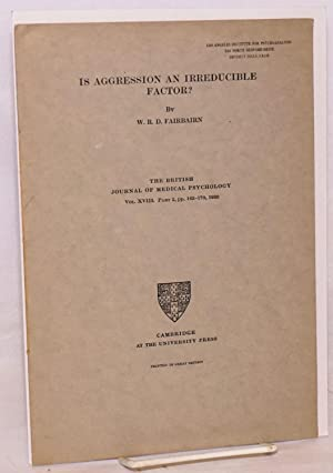 Is aggression an irreducible factor: Fairbairn, W. B. D.
