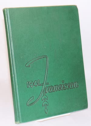 The franciscan 1941, volume 16, published annually by the students of the San Francisco State ...