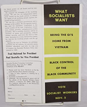 What Socialists want: bring the GIs home from Vietnam; Black control of the Black community. Vote ...