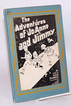 The adventures of Jo-Anne and Jimmy: DeMoss, Lucy King, illustrated by Jimmy Whiteford