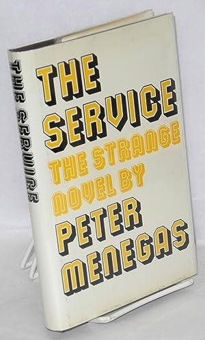 The service [the strange novel]: Menegas, Peter