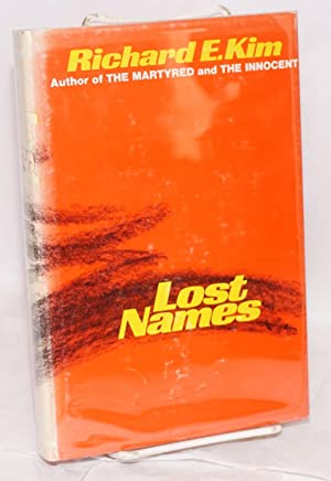 Lost names; scenes from a Korean boyhood: Kim, Richard E.