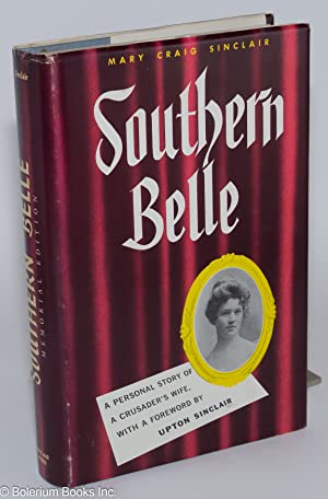 Southern Belle. With a foreword by Upton Sinclair. Memorial edition, with preface and additions: ...
