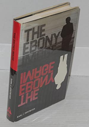 The ebony image: Zentmyer, Earl J.
