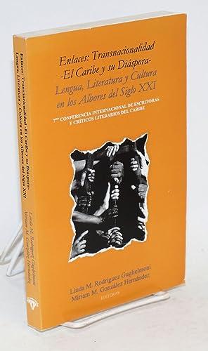 Enlaces: transnacionalidad - El Caribe y su di?spora - lengua, literatura y cultura en los Alvores ...