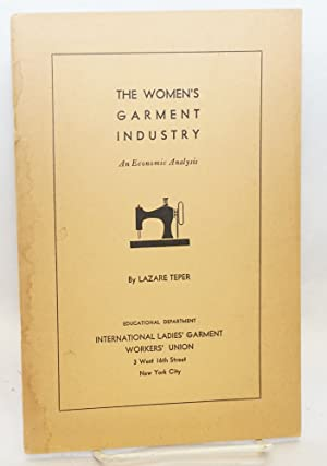The women's garment industry, an economic analysis: Teper, Lazare