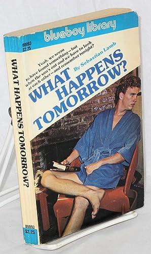 What happens tomorrow: Lamb, Sebastian [pseudonym of Lyal H. Stevens]