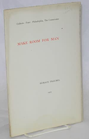 Make room for man: Traubel, Horace
