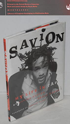 Savion! My life in tap: Glover, Savion and Bruce Weber