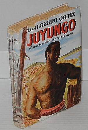 Juyungo; historia de un negro, una isla y otros negros: Ortiz, Adalberto