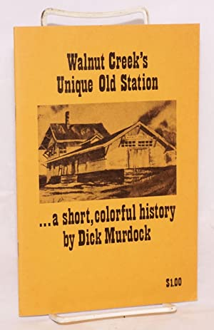 Walnut Creek's Unique Old Station: a short, colorful history