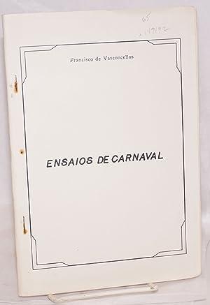 Ensaios de carnaval (title from front wrapper): Vasconcellos, Francisco de