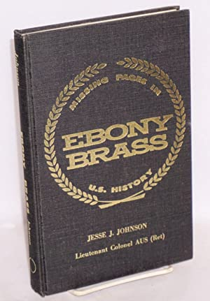 Ebony brass; an autobiography of Negro frustration amid aspiration: Johnson, Jesse L.