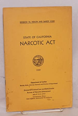 State of California narcotic act 1959;; excerpts from the California vehicle code relating to drug ...
