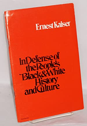 In defense of the people's black & white history and culture: Kaiser, Ernest