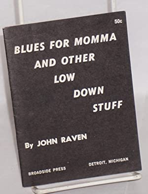Blues for Momma and other low down stuff