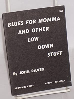 Blues for Momma and other low down stuff: Raven, John