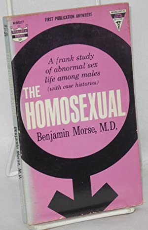 The homosexual; a frank study of abnormal: Morse, Dr. Benjamin