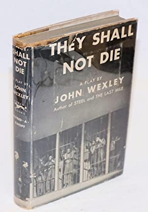 They shall not die; a play: Wexley, John