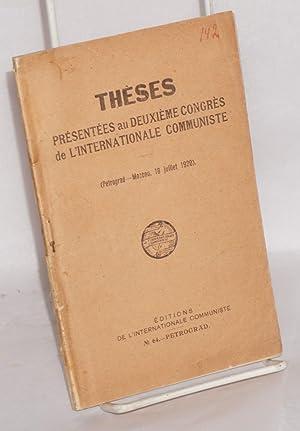 Th?ses pr?sent?es au Deuxi?me Congr?s de L'Internationale Communiste. (Petrograd -- Moscou, 18...